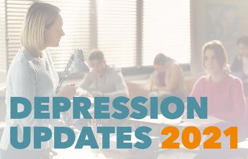 DEPRESSION UPDATES 2021